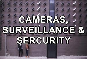 Cameras, Surveillance & Security